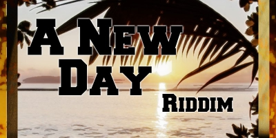A New Day Riddim by Various Artists
