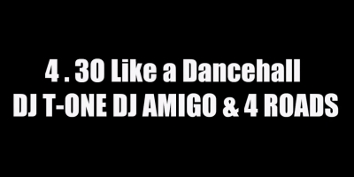 4.30 For Like Dancehall by DJ T One Ft Amigo & Guest 4Roads