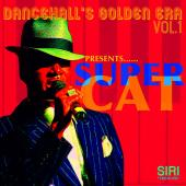 Dancehall's Golden Era Vol. 1 by Super Cat