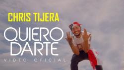 Chris Tijera - Quiero Darte