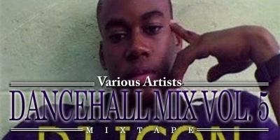 Dancehall Mix Vol. 5 by DJ Icon
