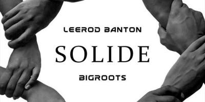 Solide by Leerod Banton Ft Bigroots
