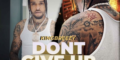 Don't Give Up by KingBreezy