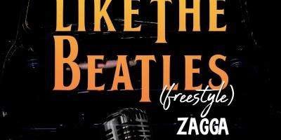 Like The Beatles (Freestyle) by Zagga