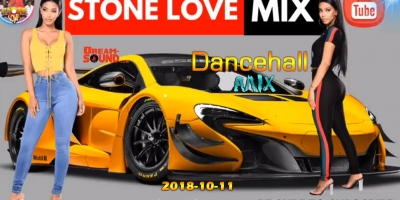 2018-10-10-Dancehall Mix by Stone Love