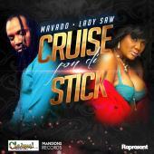 Cruise Pon Di Stick [Gyal Pledge Riddim] by Mavado & Lady Saw